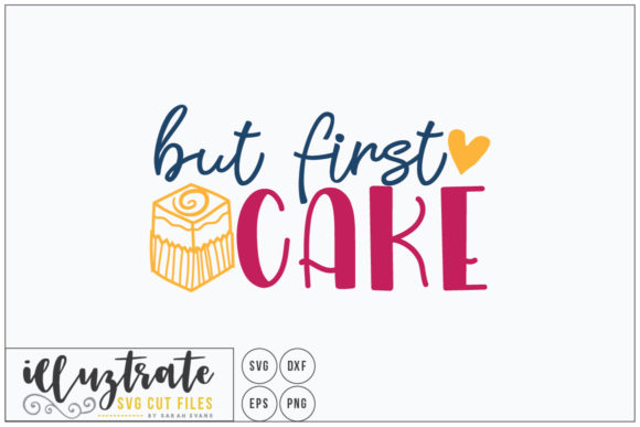 Print on Demand: But First Cake Cut File Graphic Crafts By illuztrate