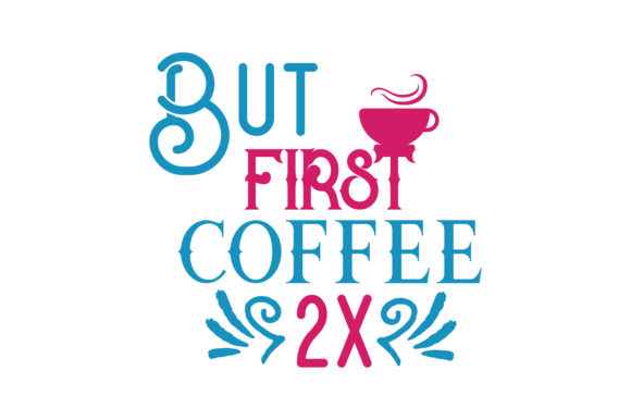 Download Free But First Coffee 2x Quote Svg Cut Graphic By Thelucky Creative for Cricut Explore, Silhouette and other cutting machines.
