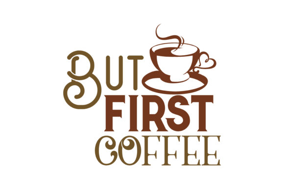 Download Free But First Coffee Quote Svg Cut Graphic By Thelucky Creative for Cricut Explore, Silhouette and other cutting machines.