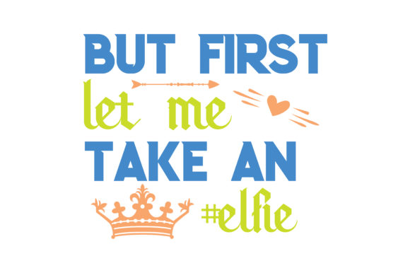 Print on Demand: But First Let Me Take an #elfie Quote SVG Cut Graphic Crafts By TheLucky