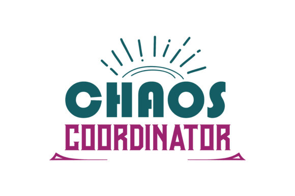 Print on Demand: Chaos Coordinator Graphic Crafts By TheLucky