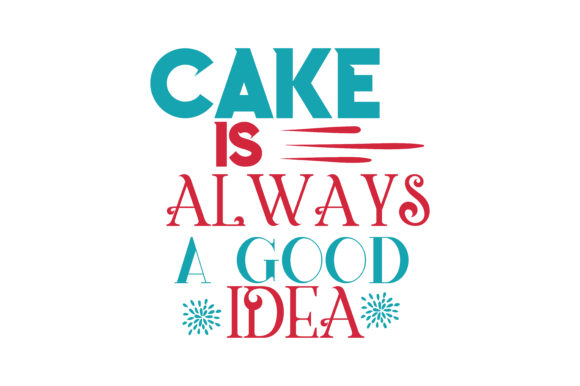 Download Free Cake Is Always A Good Idea Quote Svg Cut Graphic By Thelucky SVG Cut Files