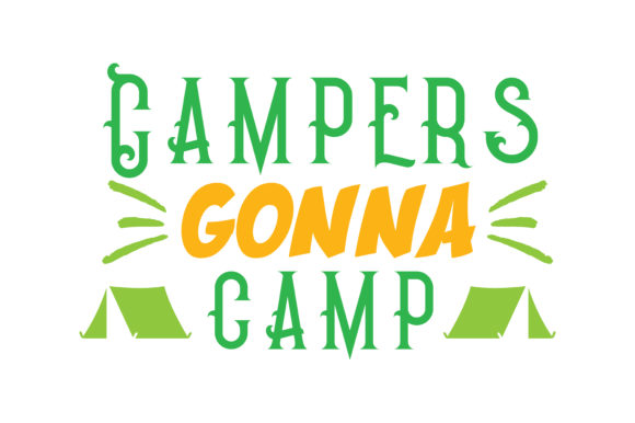 Print on Demand: Campers Gonna Camp Quote SVG Cut Graphic Crafts By TheLucky