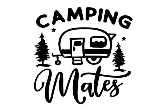 Download Free Camping Mates Svg Cut File By Creative Fabrica Crafts Creative for Cricut Explore, Silhouette and other cutting machines.
