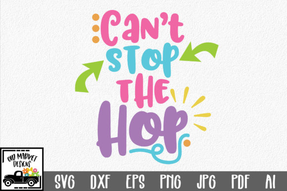Download Free Can T Stop The Hop Svg Graphic By Oldmarketdesigns Creative for Cricut Explore, Silhouette and other cutting machines.
