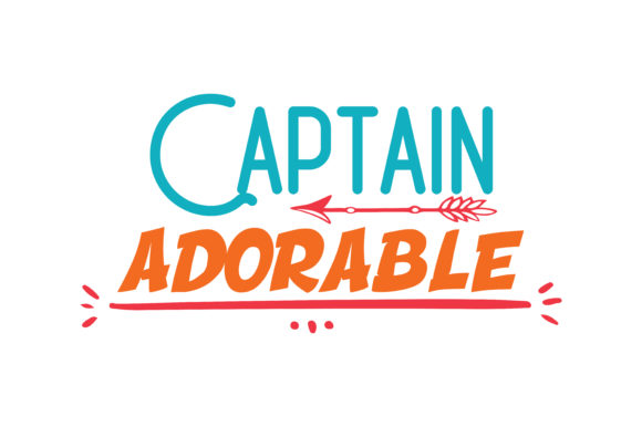 Print on Demand: Captain Adorable Quote SVG Cut Graphic Crafts By TheLucky