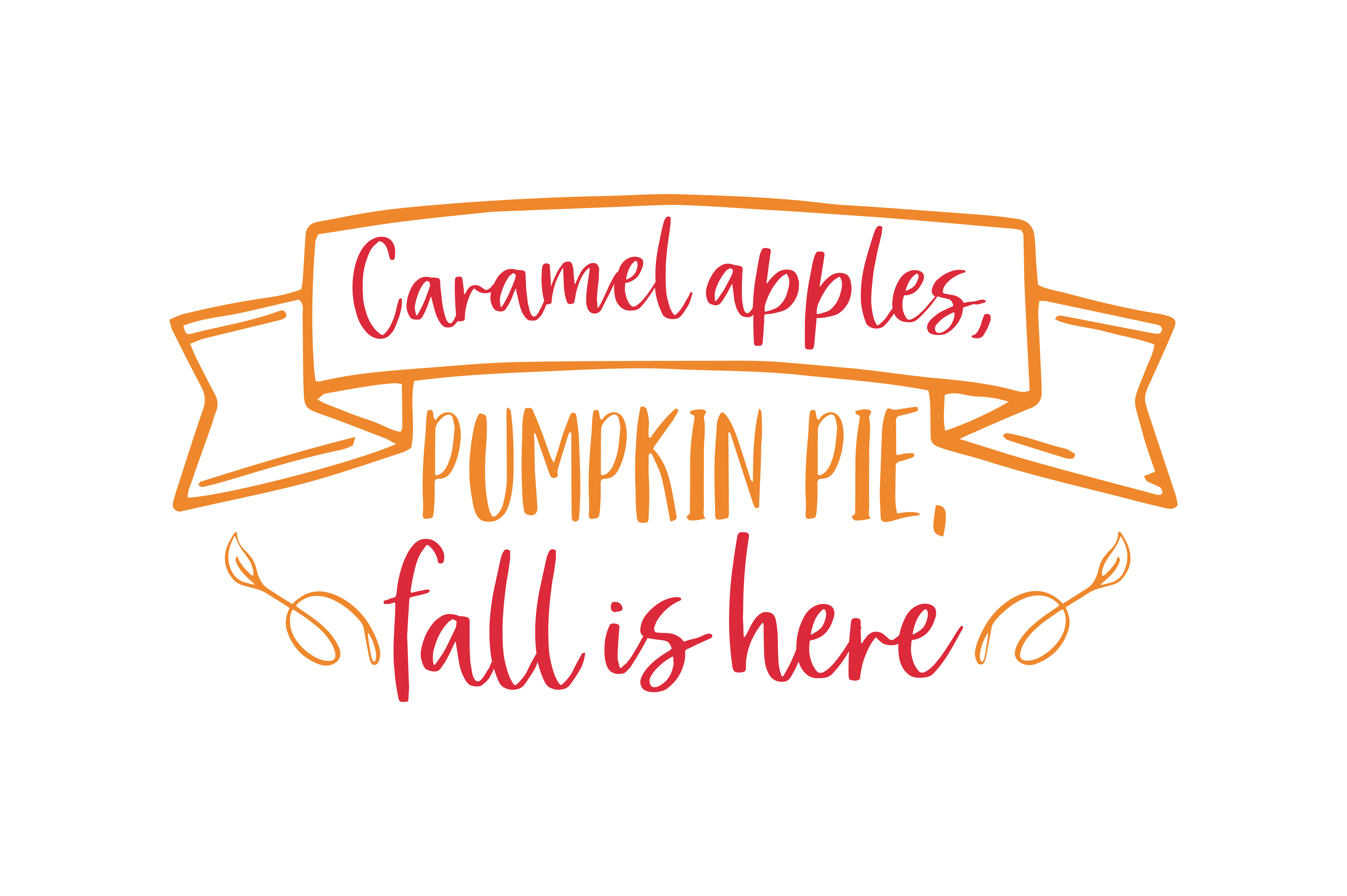 Download Free Caramel Apples Pumpkin Pie Fall Is Here Quote Svg Cut Graphic for Cricut Explore, Silhouette and other cutting machines.