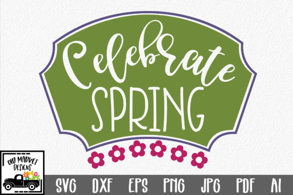 Celebrate Spring SVG Cut File Graphic By oldmarketdesigns Image 1