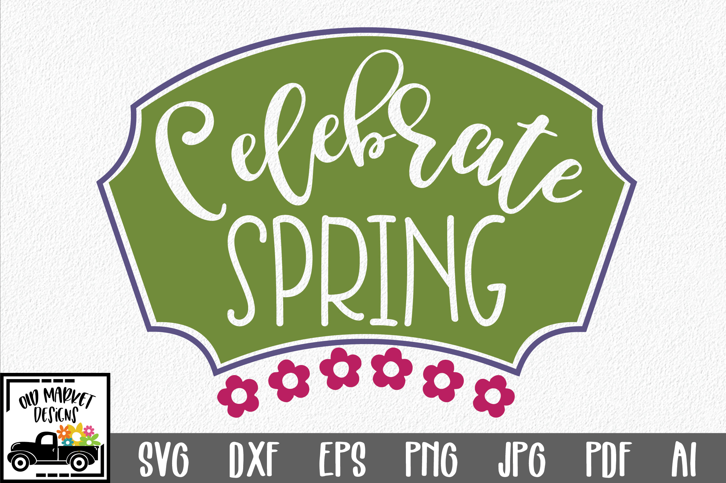 Download Free Celebrate Spring Svg Cut File Graphic By Oldmarketdesigns for Cricut Explore, Silhouette and other cutting machines.
