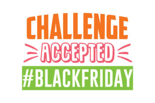 Download Free Challenge Accepted Blackfriday Quote Svg Cut Graphic By for Cricut Explore, Silhouette and other cutting machines.