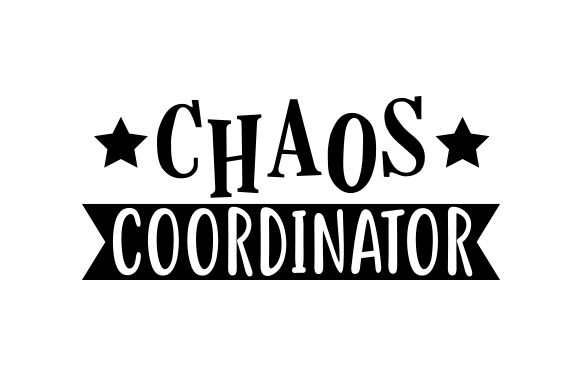Chaos Coordinator Quotes Craft Cut File By Creative Fabrica Crafts - Image 1