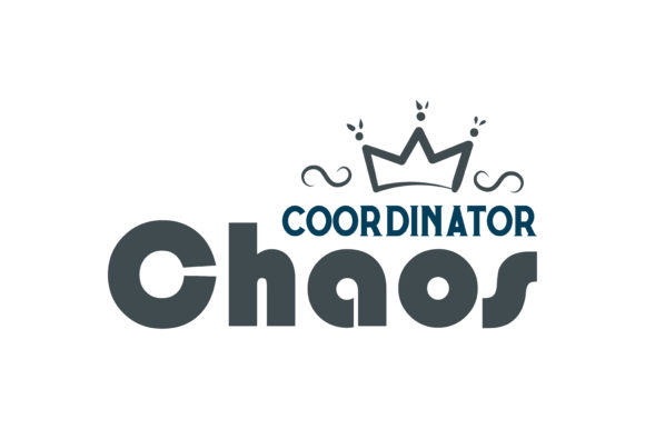 Download Free Chaos Coordinator Quote Svg Cut Graphic By Thelucky Creative Fabrica for Cricut Explore, Silhouette and other cutting machines.