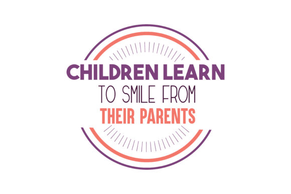 Download Free Children Learn To Smile From Their Parents Quote Svg Cut Graphic for Cricut Explore, Silhouette and other cutting machines.