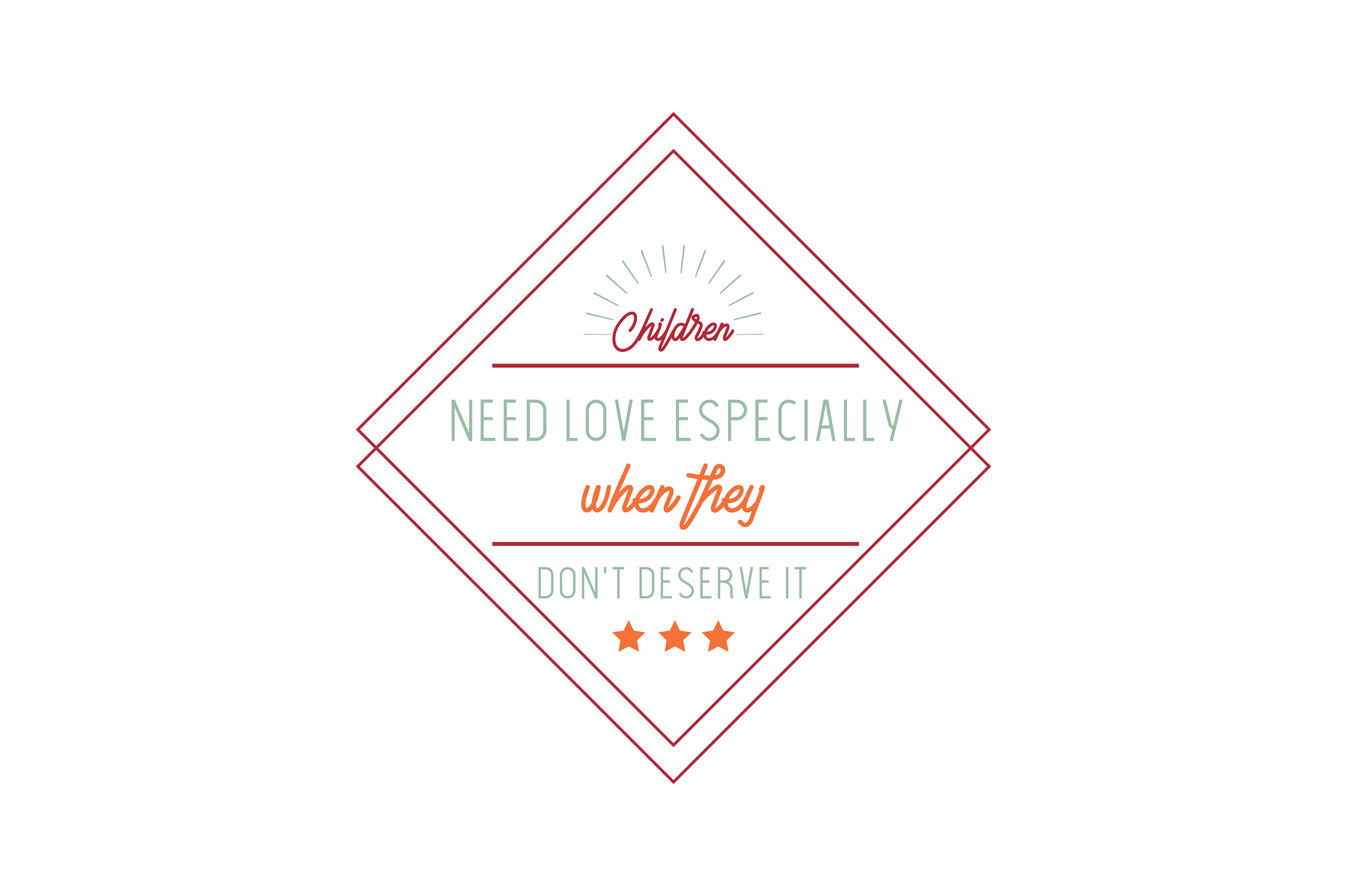 Download Free Children Need Love Especially When They Don T Deserve It Quote Svg for Cricut Explore, Silhouette and other cutting machines.