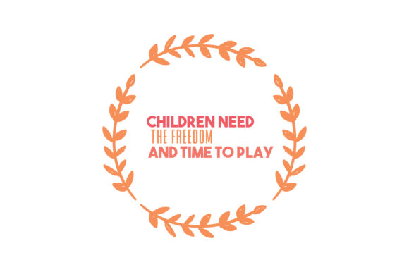 Download Free Children Need The Freedom And Time To Play Quote Svg Cut Graphic for Cricut Explore, Silhouette and other cutting machines.