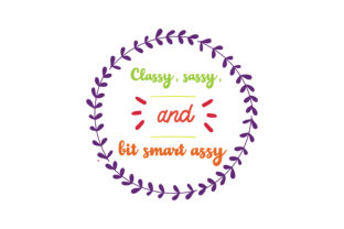 Download Free Classy Sassy And Bit Smart Assy Quote Svg Cut Graphic By for Cricut Explore, Silhouette and other cutting machines.