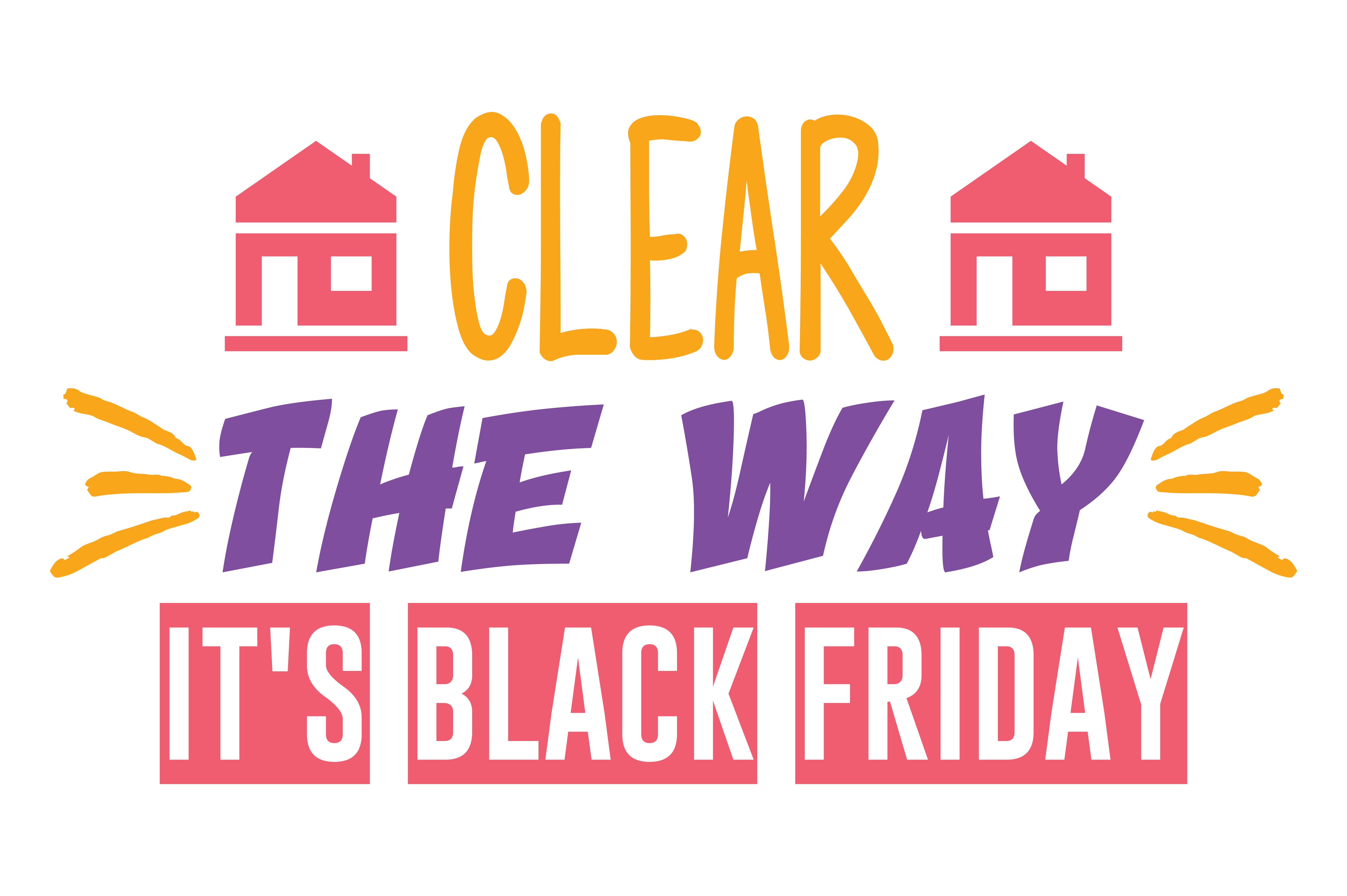 Download Free Clear The Way It S Black Friday Quote Svg Cut Graphic By for Cricut Explore, Silhouette and other cutting machines.