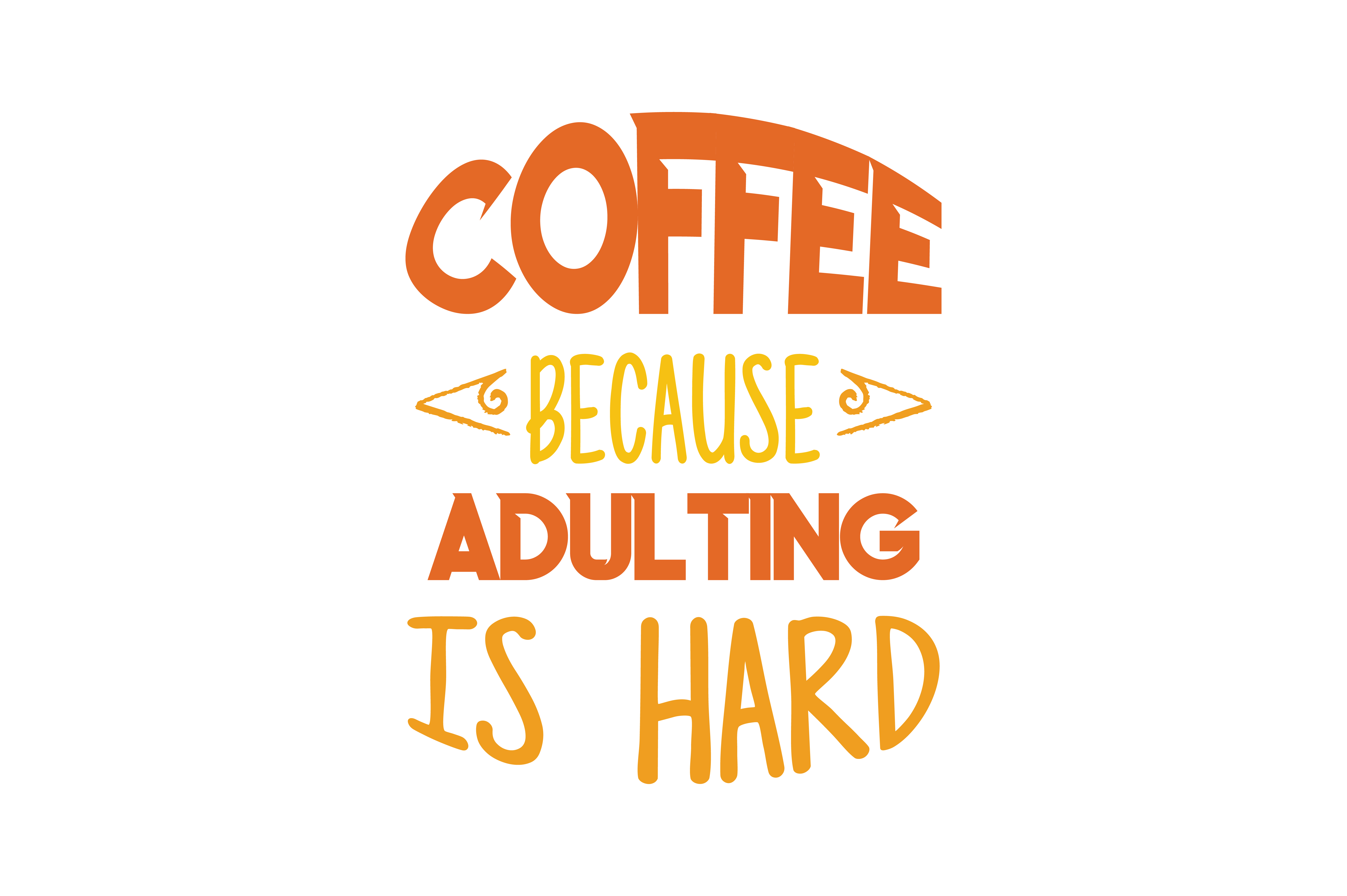 Download Free Cofee Because Adulting Is Hard Quote Svg Cut Graphic By Thelucky for Cricut Explore, Silhouette and other cutting machines.