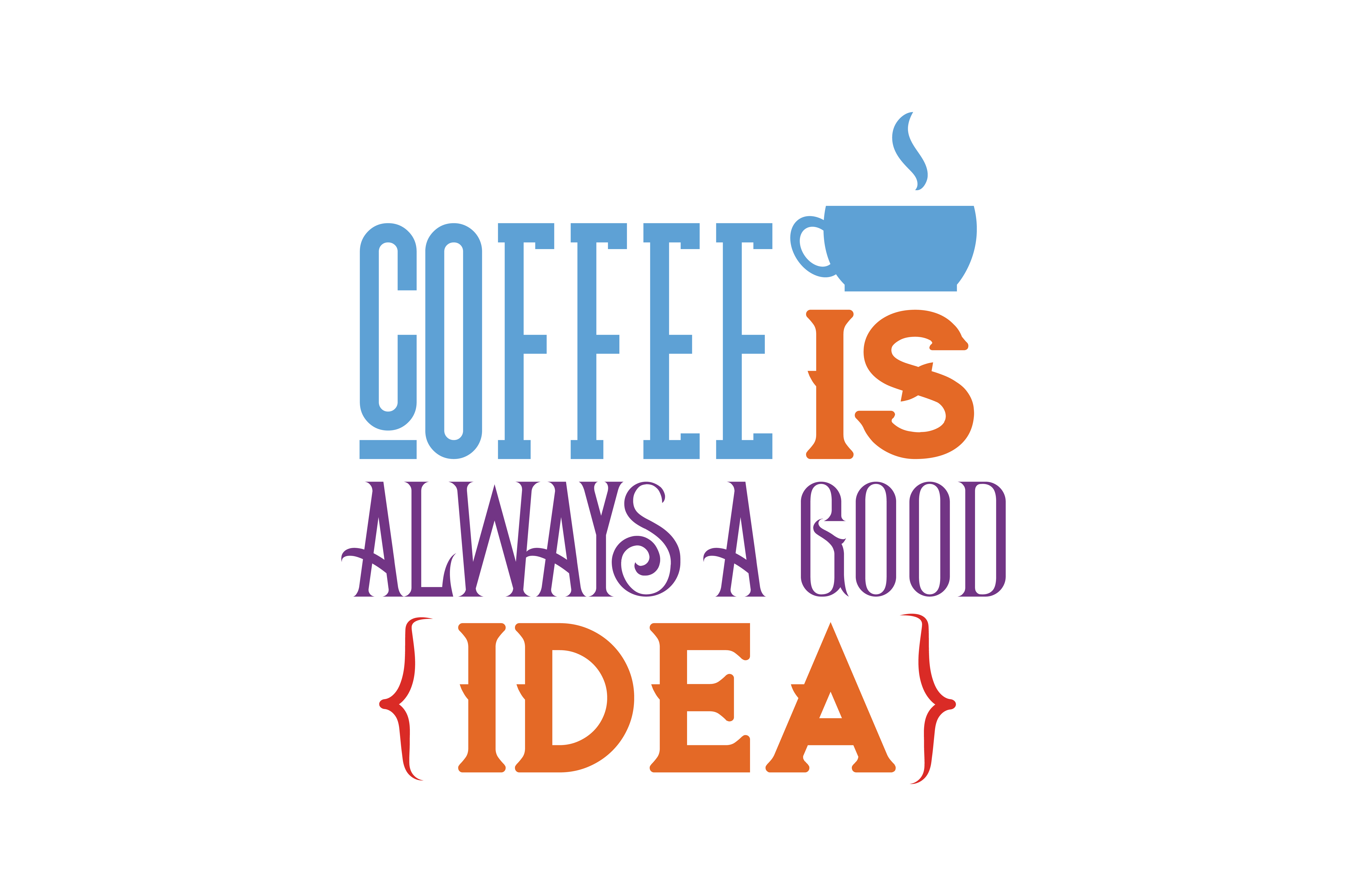 Download Free Coffe Is Always A Good Idea Quote Svg Cut Graphic By Thelucky for Cricut Explore, Silhouette and other cutting machines.