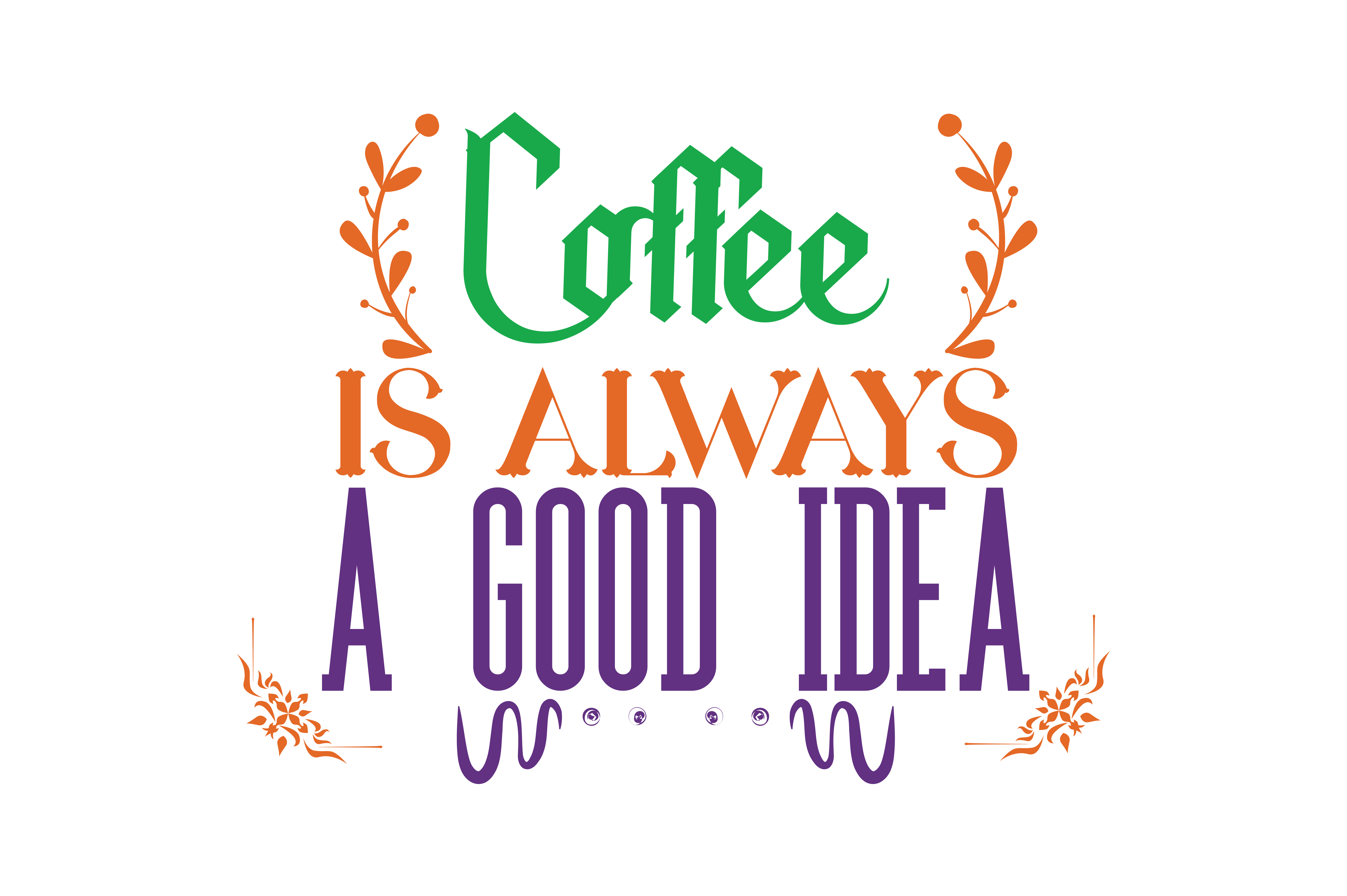 Download Free Coffe Is Always Good Idea Quote Svg Cut Graphic By Thelucky for Cricut Explore, Silhouette and other cutting machines.