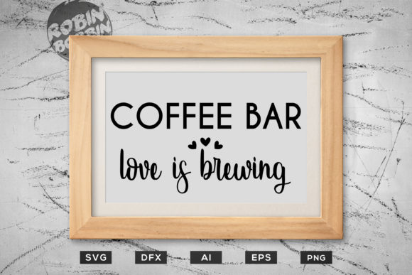 Print on Demand: Coffee Bar Love is Brewing Poster Graphic Crafts By RobinBobbinDesign