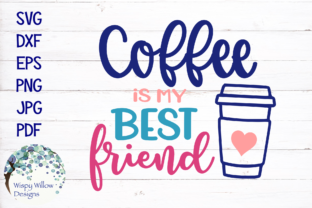 Download Free Coffee Is My Best Friend Svg Graphic By Wispywillowdesigns for Cricut Explore, Silhouette and other cutting machines.