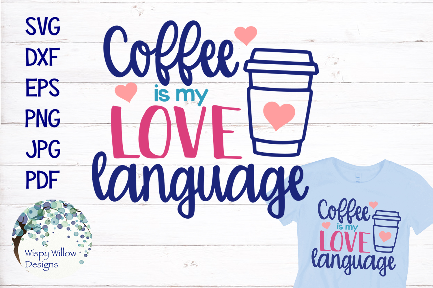 Download Free Coffee Is My Love Language Svg Graphic By Wispywillowdesigns for Cricut Explore, Silhouette and other cutting machines.