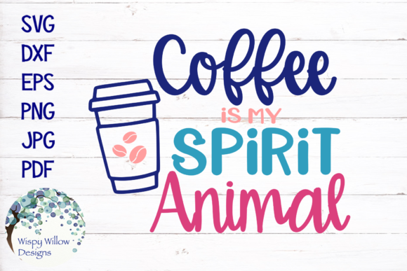 Download Free Coffee Is My Spirit Animal Svg Graphic By Wispywillowdesigns for Cricut Explore, Silhouette and other cutting machines.