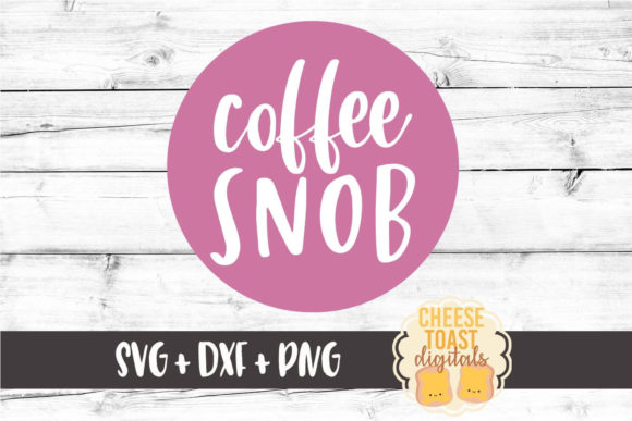 Download Free Coffee Snob Funny Coffee Svg Grafico Por Cheesetoastdigitals for Cricut Explore, Silhouette and other cutting machines.