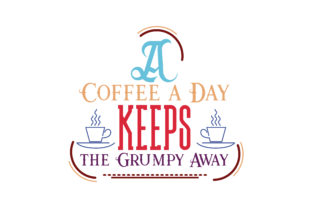 Download Free Coffee A Day Keeps The Grumpy Away Quote Svg Cut Graphic By for Cricut Explore, Silhouette and other cutting machines.