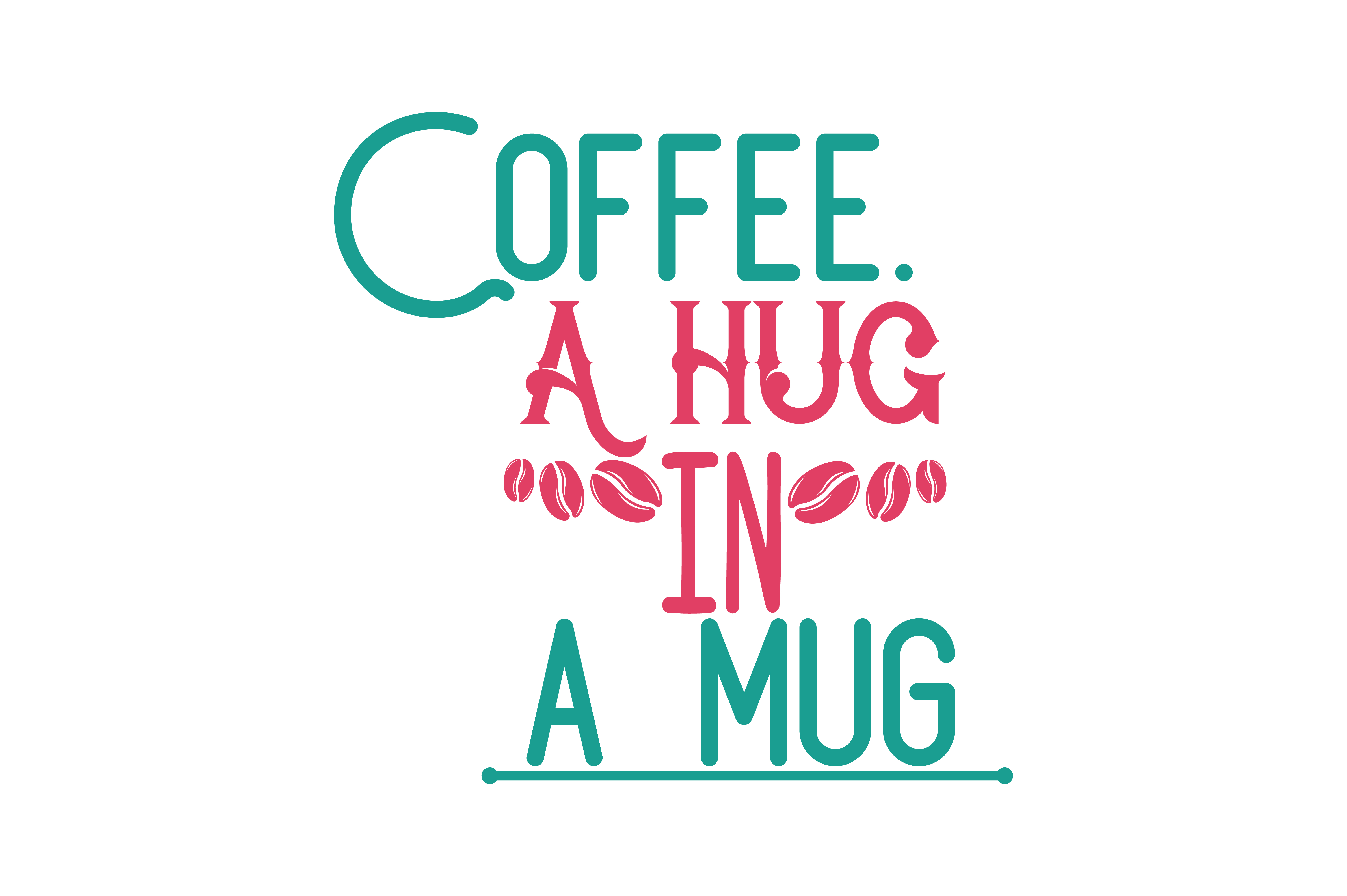Download Free Coffee A Hug In A Mug Quote Svg Cut Graphic By Thelucky for Cricut Explore, Silhouette and other cutting machines.