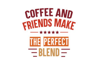 Download Free Coffee And Friend Make The Perfect Blend Quote Svg Cut Graphic for Cricut Explore, Silhouette and other cutting machines.