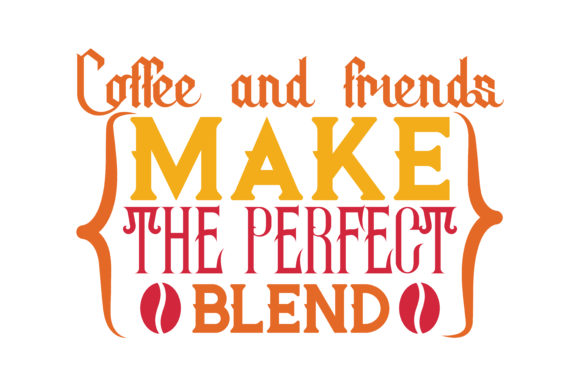 Download Free Coffee And Friends Make The Perfect Blend Quote Svg Cut Graphic By Thelucky Creative Fabrica for Cricut Explore, Silhouette and other cutting machines.