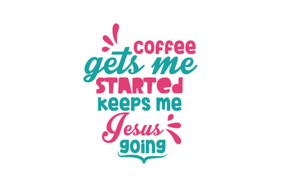 Download Free Coffee Gets Me Started Jesus Keeps Me Going Quote Svg Cut Graphic for Cricut Explore, Silhouette and other cutting machines.
