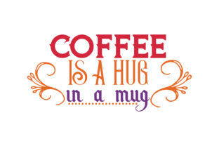 Coffee Is A Hug In A Mug Quote Svg Cut Graphic By Thelucky