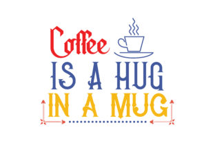 Download Free Coffee Is A Hug In A Mug Quote Svg Cut Graphic By Thelucky for Cricut Explore, Silhouette and other cutting machines.
