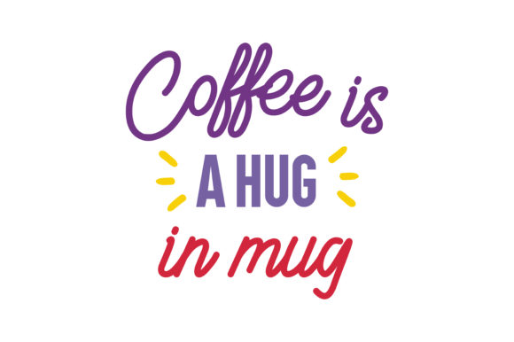 Download Free Coffee Is A Hug In Mug Quote Svg Cut Graphic By Thelucky for Cricut Explore, Silhouette and other cutting machines.