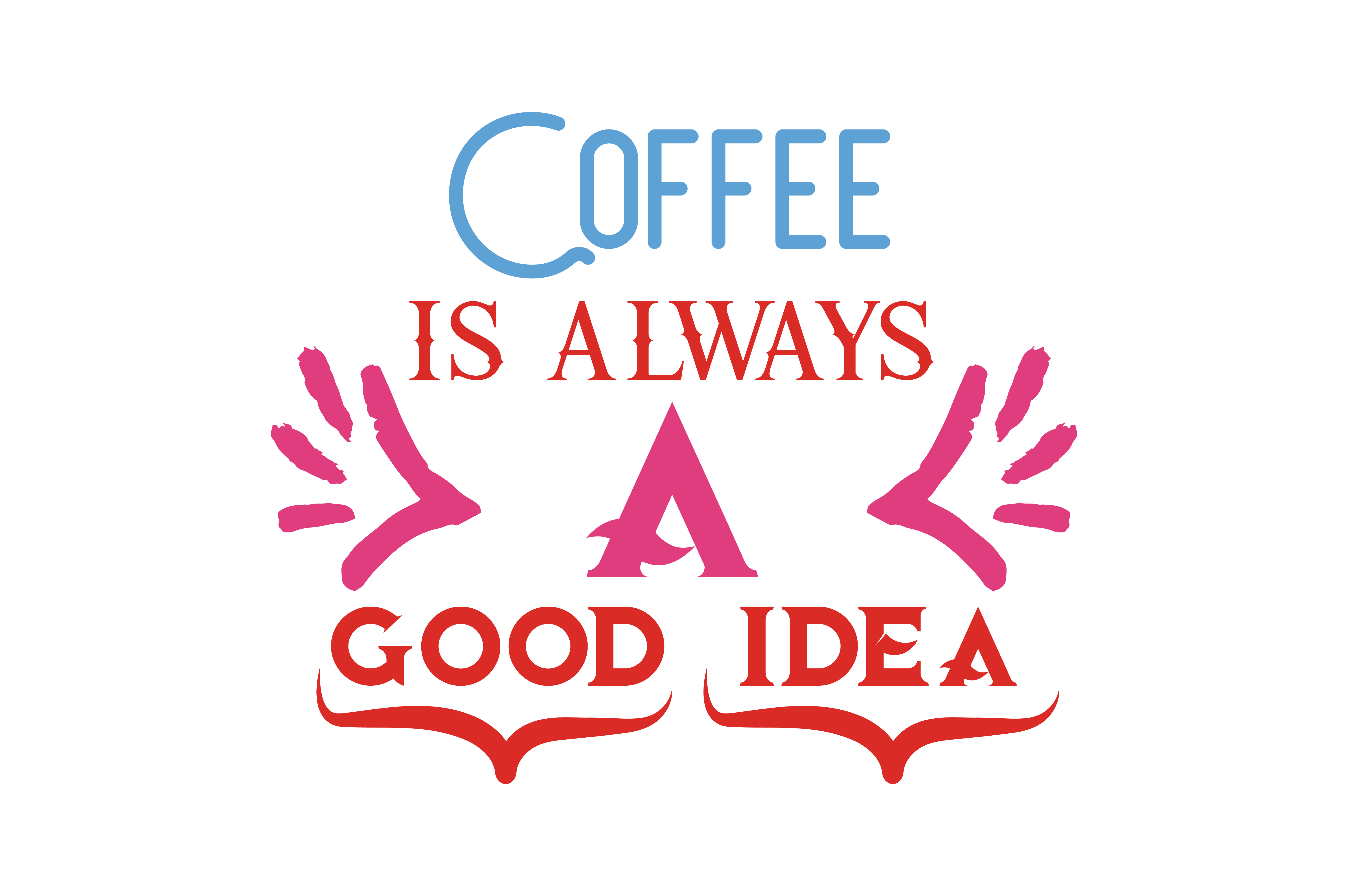 Download Free Coffee Is Always A Good Idea Quote Svg Cut Graphic By Thelucky for Cricut Explore, Silhouette and other cutting machines.