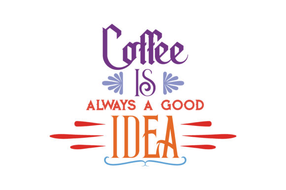 Download Free Coffee Is Always A Good Idea Quote Svg Cut Grafico Por Thelucky for Cricut Explore, Silhouette and other cutting machines.