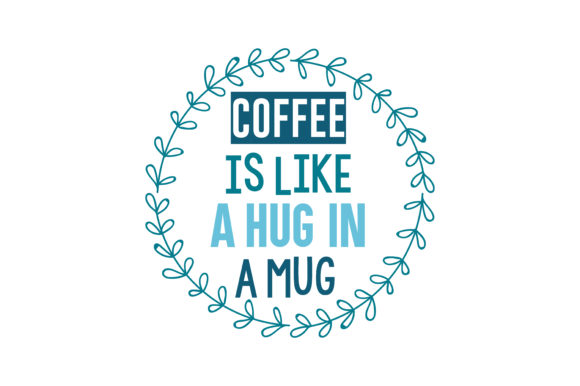 Download Free Coffee Is Like A Hug In A Mug Quote Svg Cut Graphic By Thelucky Creative Fabrica for Cricut Explore, Silhouette and other cutting machines.