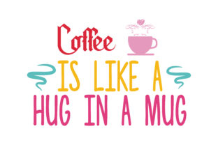 Download Free Coffee Is Like A Hug In A Mug Quote Svg Cut Graphic By Thelucky for Cricut Explore, Silhouette and other cutting machines.