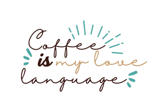 Download Free Coffee Is My Love Language Quote Svg Cut Graphic By Thelucky for Cricut Explore, Silhouette and other cutting machines.