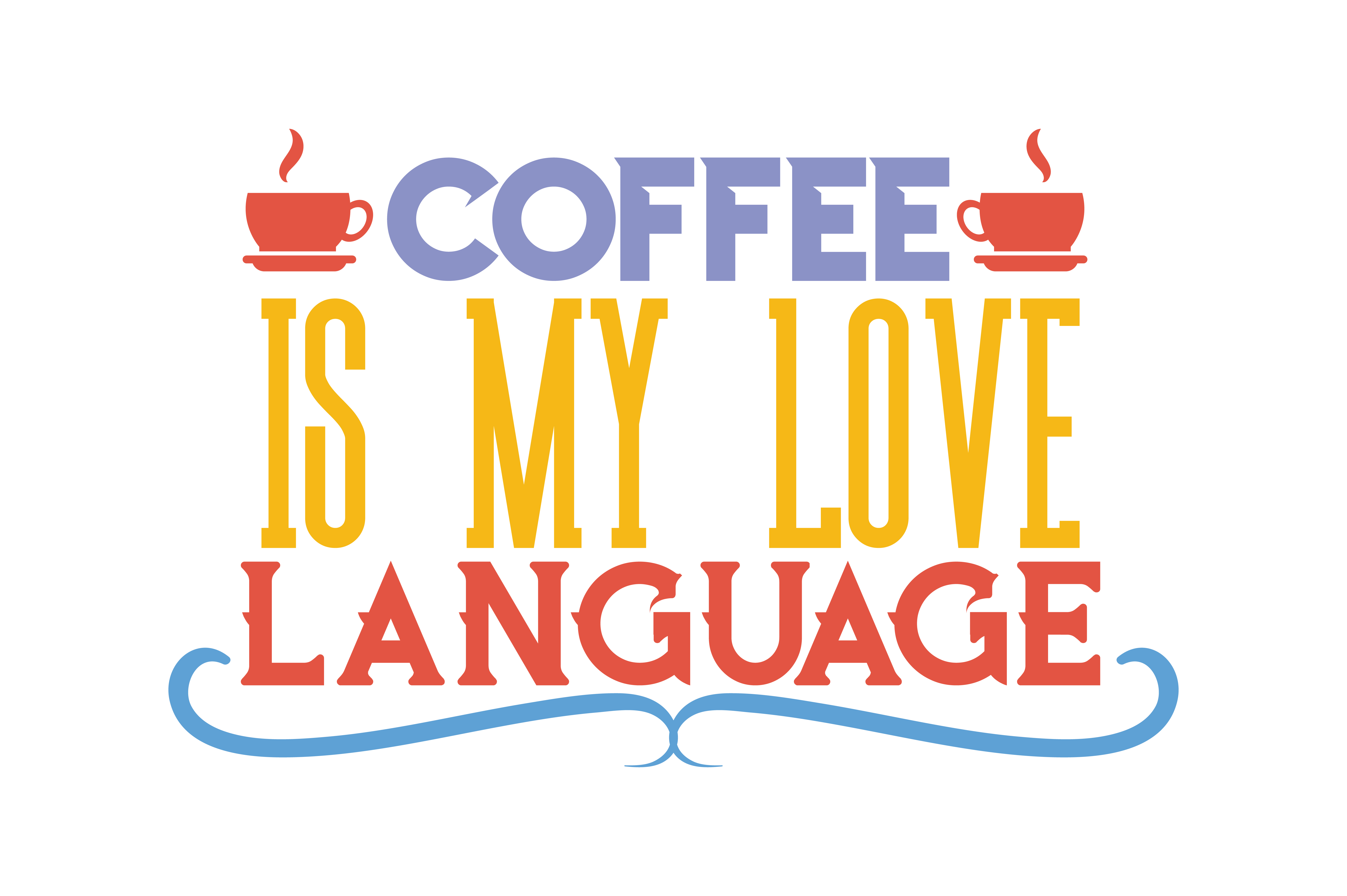 Download Free Coffee Is My Love Languange Quote Svg Cut Graphic By Thelucky for Cricut Explore, Silhouette and other cutting machines.