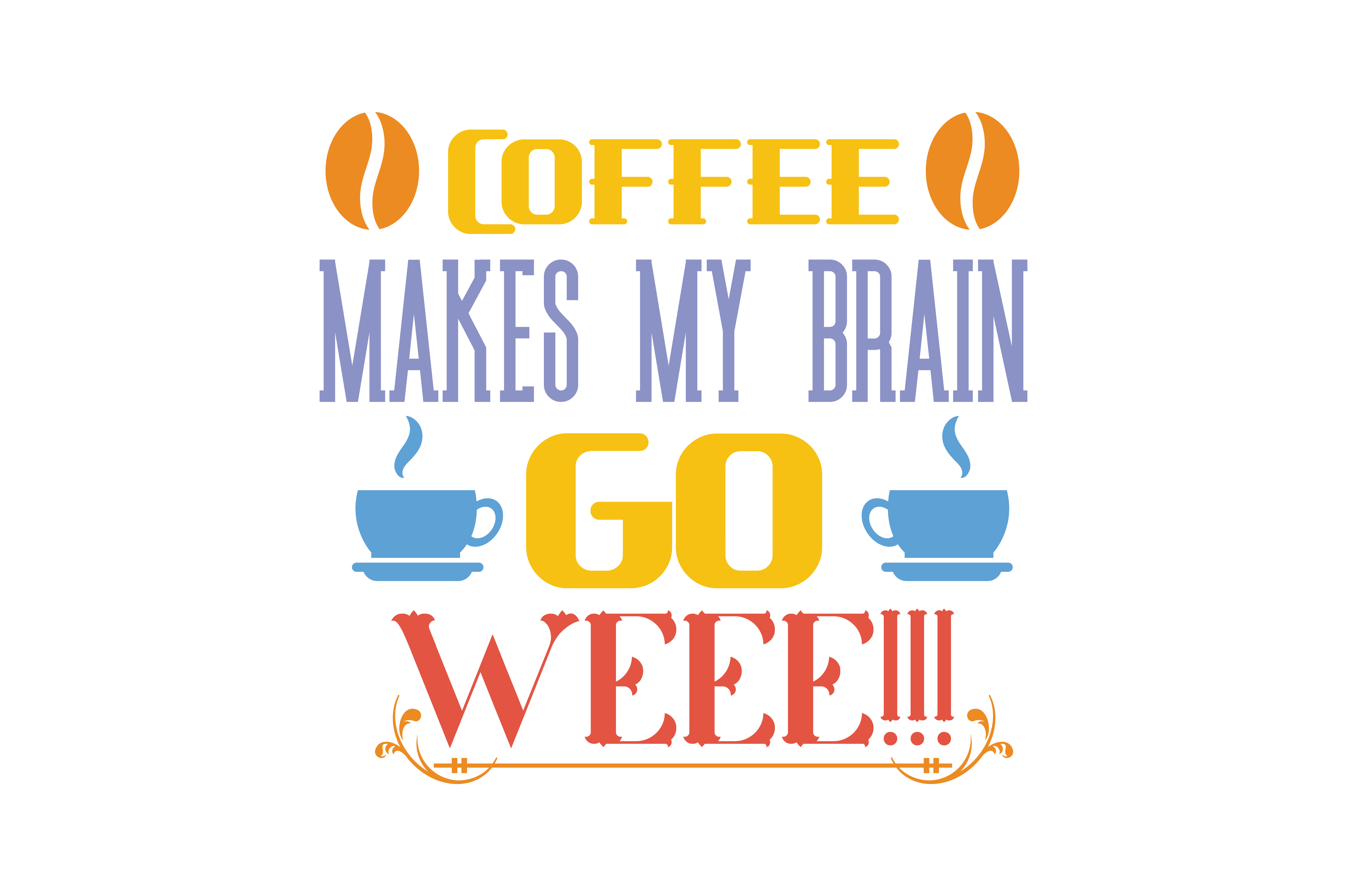 Download Free Coffee Makes My Brain Go Weee Quote Svg Cut Graphic By for Cricut Explore, Silhouette and other cutting machines.