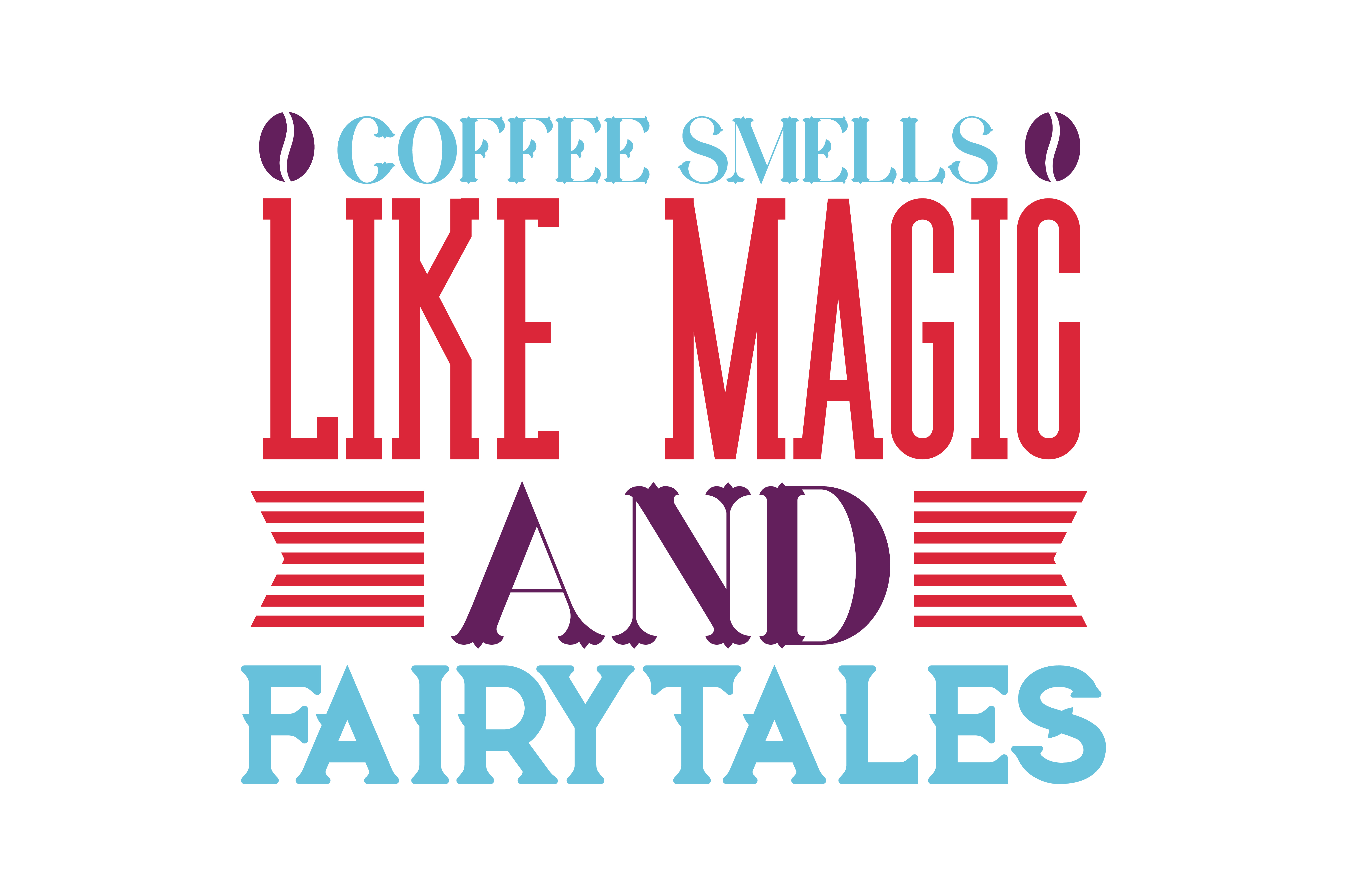 Download Free Coffee Smells Like Magic And Fairytales Quote Svg Cut Graphic By for Cricut Explore, Silhouette and other cutting machines.