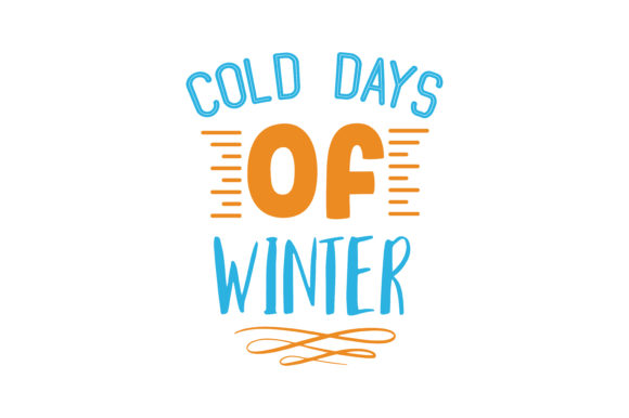 Print on Demand: Cold Days of Winter Quote SVG Cut Graphic Crafts By TheLucky