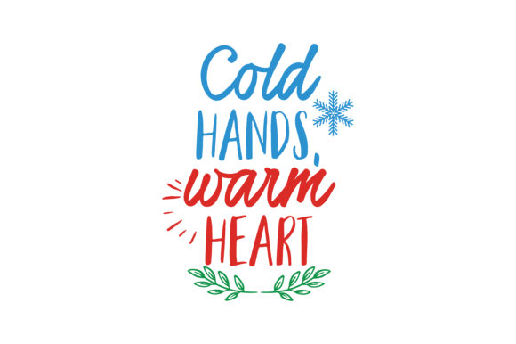 Download Free Cold Hands Warm Heart Quote Svg Cut Graphic By Thelucky for Cricut Explore, Silhouette and other cutting machines.