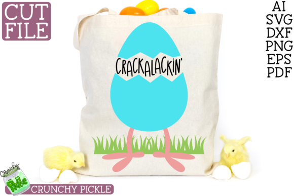 Crackalackin' Easter Egg with Phrase Graphic Crafts By Crunchy Pickle