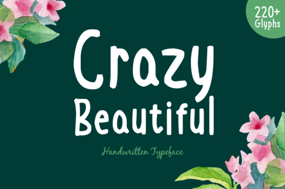 Print on Demand: Crazy Beautiful Script & Handwritten Font By Shattered Notion