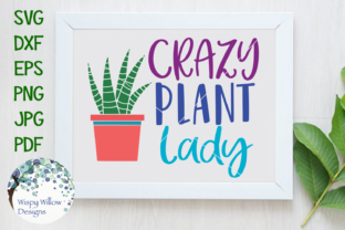 Crazy Plant Lady SVG Graphic By WispyWillowDesigns